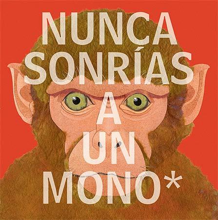 nunca sonrias a un mono. Editorial Juventud
