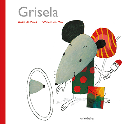 GRISELA,EDITORIAL KALANDRAKA